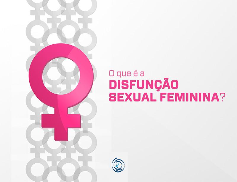 O que é a disfunção sexual feminina?