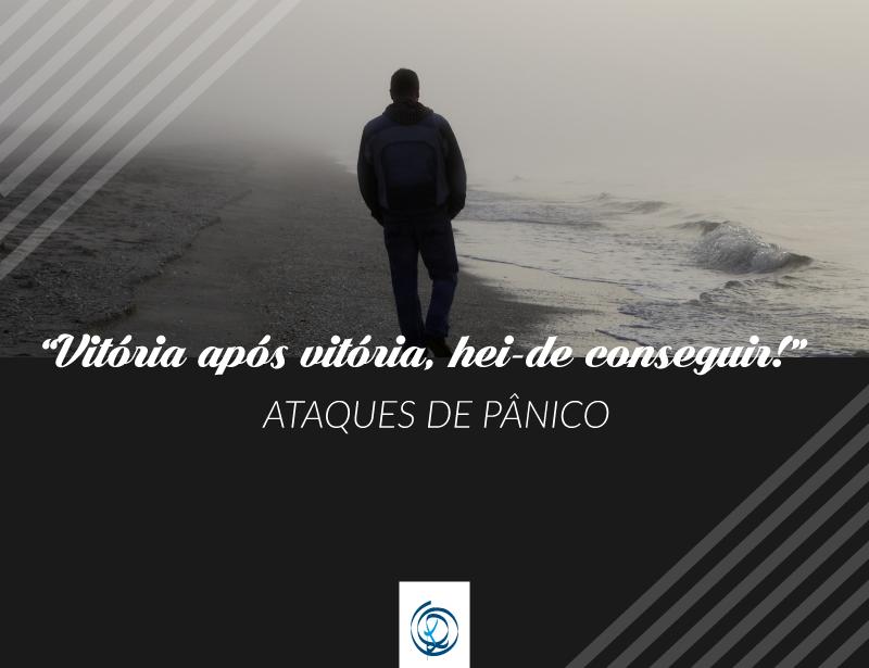 """Ataques de pânico – """"Vitória após vitória, hei-de conseguir!"""""""
