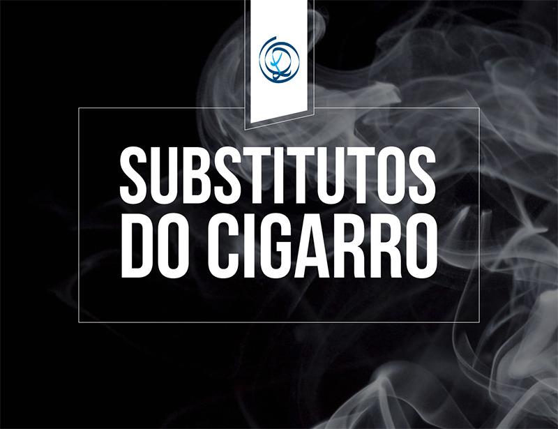 Substitutos do cigarro