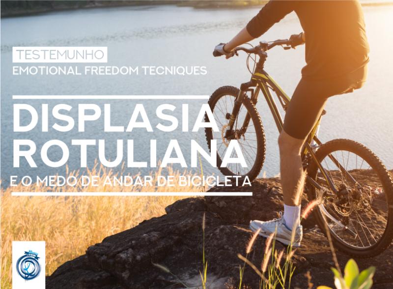 Testemunho: EFT – Displasia Rotuliana e o medo de andar de bicicleta
