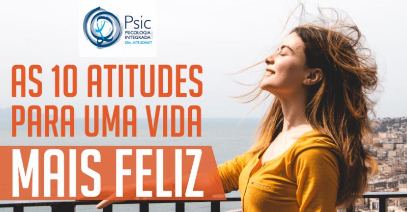 As 10 atitudes para uma vida mais feliz
