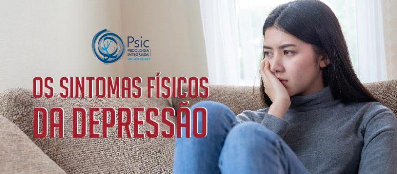 Os sintomas físicos da Depressão