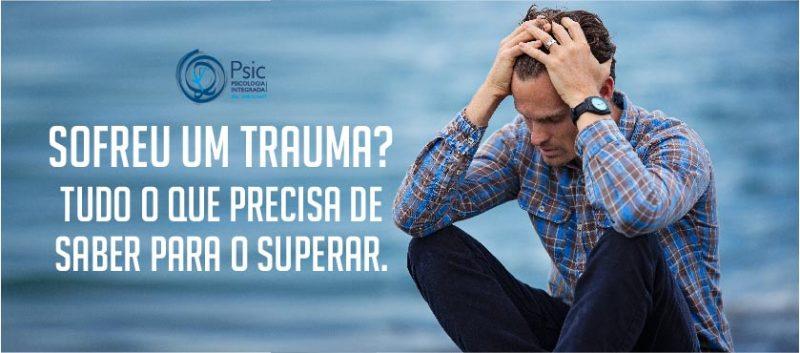 Sofreu um trauma? Tudo o que precisa de saber para o superar.