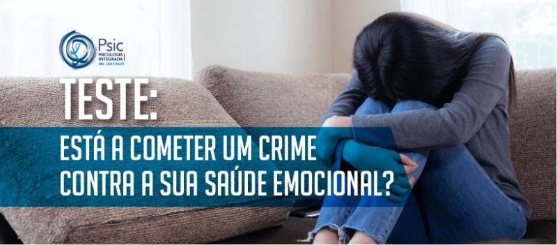 Teste: está a cometer um crime contra a sua saúde emocional?