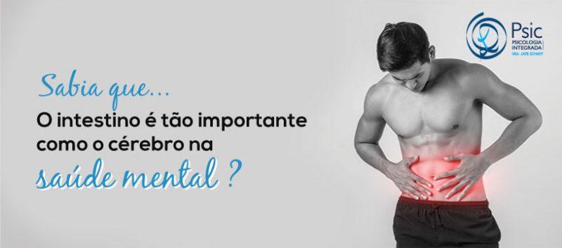 Sabia que o intestino é tão importante como o cérebro na saúde mental?