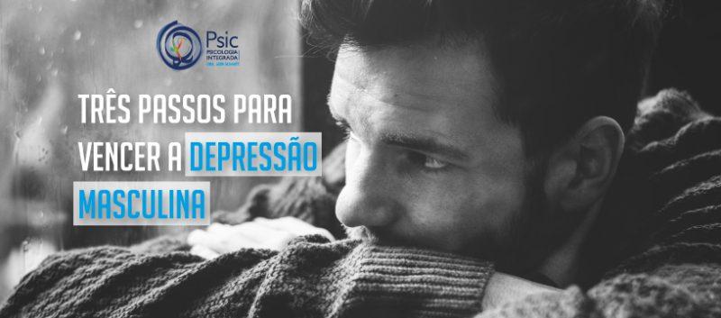 Três passos para vencer a depressão masculina