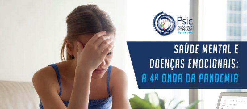 Saúde mental e doenças emocionais: a 4ª onda da pandemia