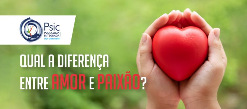 Qual a diferença entre amor e paixão?