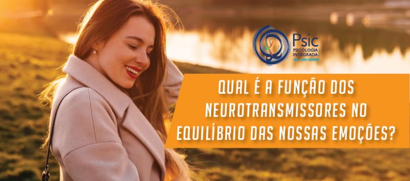 Qual é a função dos neurotransmissores no equilíbrio das nossas emoções?