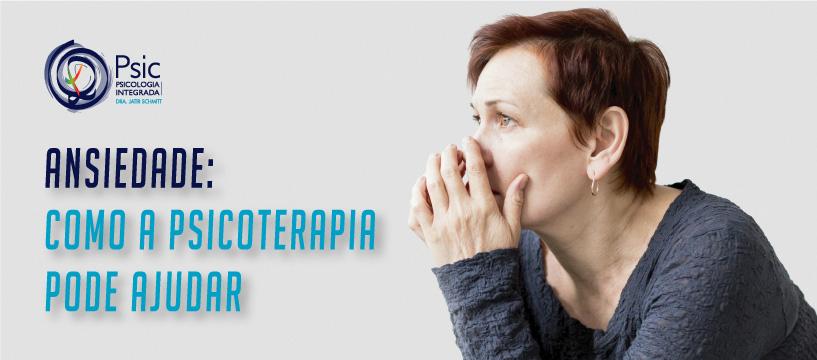 Anisedade: como a psicoterapia pode ajudar