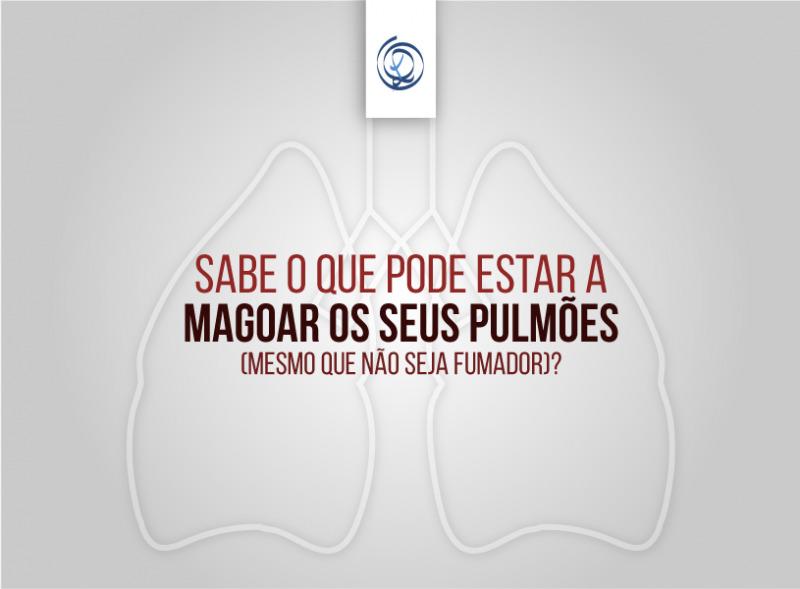 Sabe o que pode estar a magoar os seus pulmões (mesmo que não seja fumador)?