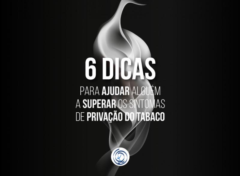 6 Dicas para ajudar alguém a superar os sintomas de privação do tabaco